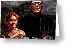American Gothic Resurrection Home Sweet Home 20130715 Greeting Card