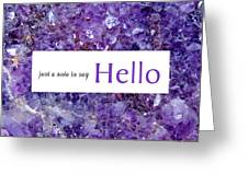 Amethyst Hello Greeting Card by Donna Proctor