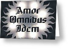 Amor Omnibus Idem Greeting Card