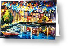 Amsterdam's Harbor - Palette Knife Oil Painting On Canvas By Leonid Afremov Greeting Card