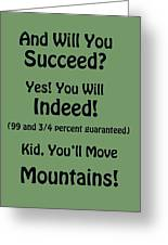 And Will You Succeed - Dr Seuss - Sage Green Greeting Card