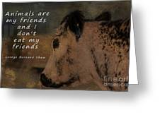 Animals Are My Friends Greeting Card