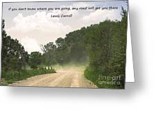Any Road Will Get You There Greeting Card