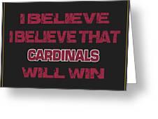 Arizona Cardinals I Believe Greeting Card