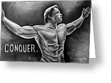 Arnold Schwarzenegger / Conquer Greeting Card