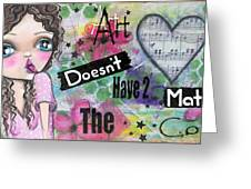 Art Doesn't Have 2 Match The Couch Greeting Card