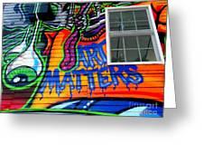 Art Matters Greeting Card