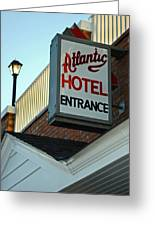 Atlantic Hotel Greeting Card by Skip Willits