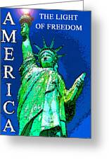 The Light Of Freedom Greeting Card