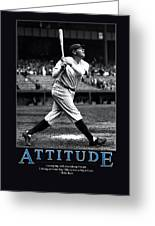 Babe Ruth Attitude  Greeting Card by Retro Images Archive
