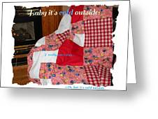Baby It's Cold Outside Quilt  Greeting Card