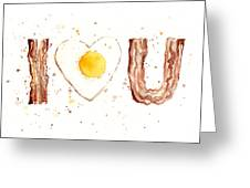 Bacon And Egg I Love You Greeting Card