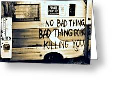Bad Thing Go Home Greeting Card