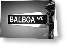 Balboa Avenue Street Sign Black And White Picture Greeting Card