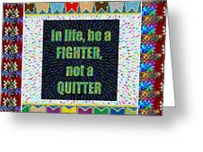 Be A Fighter Not A Quitter  Wisdom Words Attractive Graphic Border  Greeting Card