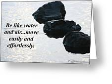 Be Like Water And Air Greeting Card