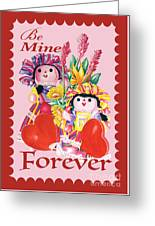 Be Mine-forever Greeting Card