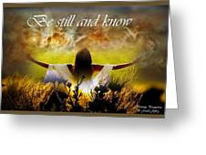 Be Still And Know Greeting Card