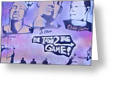 Be True 2 The Game 1 Greeting Card