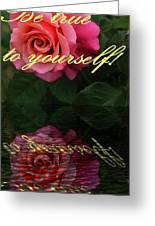 Be True To Yourself Rose Reflection Greeting Card