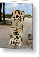 Beach Closed And No Dogs Allowed Greeting Card
