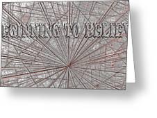 Beginning To Believe Greeting Card