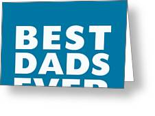 Best Dads Ever- Father's Day Card Greeting Card by Linda Woods