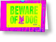 Beware Of Dog Greeting Card