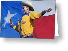 Big Tex And The Lone Star Flag Greeting Card