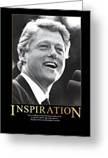 Bill Clinton Inspiration Greeting Card