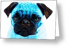 Blue - Pug Pop Art By Sharon Cummings Greeting Card