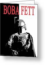 Boba Fett- Gangster Greeting Card