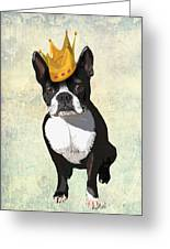 Boston Terrier With A Crown Greeting Card by Kelly McLaughlan