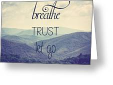Breathe Trust Let Go Greeting Card