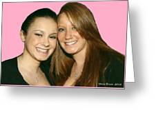 Brittany And Nicole Nutting Greeting Card