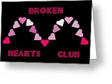 Broken Hearts Club Greeting Card