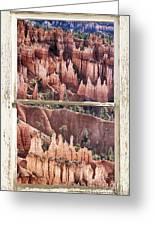 Bryce Canyon Utah View Through A White Rustic Window Frame Greeting Card