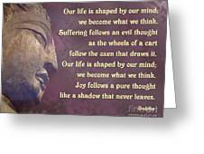Buddha Mind Shapes Life Greeting Card