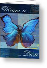 Butterfly Art - Dream It Do It - 99at3a Greeting Card