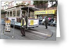 Cable Car Turn Around Fisherman's Wharf Greeting Card
