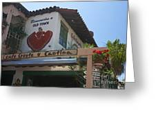 Cafe Coyote Y Cantina Mexican Restaurant Old Town San Diego Greeting Card