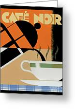 Cafe Noir Greeting Card