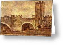 Castel Vecchio And Bridge In Verona Italy Greeting Card