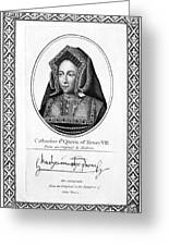 Catherine Of Aragon (1485-1536) Greeting Card