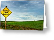 Caution Open Range Greeting Card