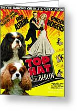 Cavalier King Charles Spaniel Art - Top Hat Movie Poster Greeting Card