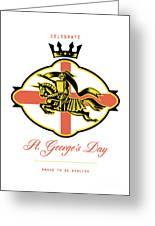 Celebrate St. George Day Proud To Be English Retro Poster Greeting Card by Aloysius Patrimonio