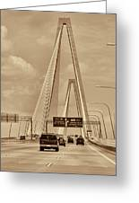 Charleston's Magnificent Cable Bridge In Sepia Greeting Card