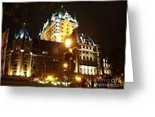 Chateau Frontenac At Night Greeting Card