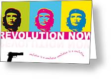 Che Guevara - Revolution Now Greeting Card